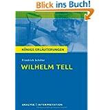 Wilhelm Tell. Textanalyse und Interpretation zu Friedrich Schiller: Alle erforderlichen Infos für Abitur, Matura...