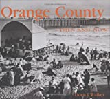 Search : Orange County Then and Now (Then & Now)