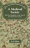 A Medieval Society: The West Midlands at the End of the Thirteenth Century (Past and Present Publications) R. H. Hilton