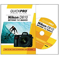 Nikon D610 Beyond the Basics DVD by QuickPro Camera Guides