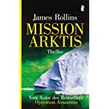 """Mission Arktisvon """"James Rollins"""""""