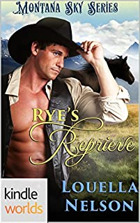 Montana Sky: Rye's Reprieve by Louella Nelson ebook deal