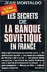 Les Secrets de la banque sovi�tique e...
