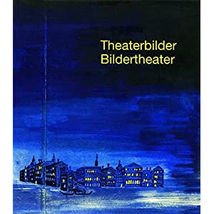 Theaterbilder - Bildertheater: Bühnenbild- und Kostümentwürfe der Staatstheater Stuttgart im Staa