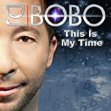"This Is My Timevon ""DJ Bobo"""