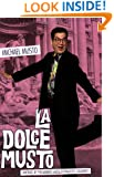 La Dolce Musto: Writings by the World's Most Outrageous Columnist