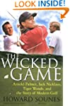 The Wicked Game: Arnold Palmer, Jack...