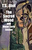 The Sacred Wood and Major Early Essays (Dover Books on Literature & Drama) (0486299368) by Eliot, T. S.