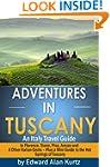 Adventures in Tuscany - An Italy Trav...