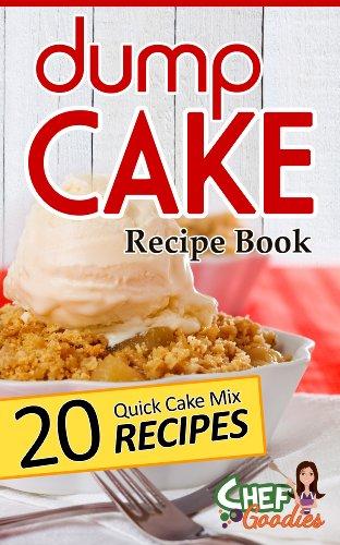 Dump Cake Recipe Book by Chef Goodies