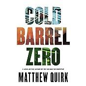 Cold Barrel Zero | Matthew Quirk