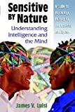 img - for [(Sensitive by Nature: Understanding Intelligence and the Mind )] [Author: James V. Luisi] [Jun-2002] book / textbook / text book