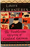Louis de Bernieres THE TROUBLESOME OFFSPRING OF CARDINAL GUZMAN