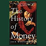 The History of Money | Jack Weatherford