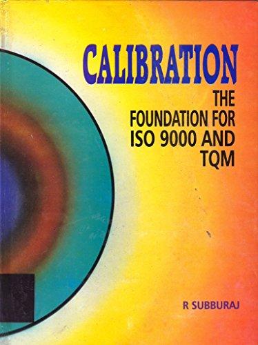 Calibration : The Foundation ForISO 9000 And TQM