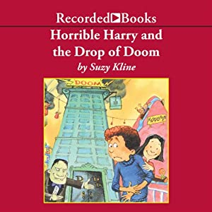 Horrible Harry and the Drop of Doom | [Suzy Kline]