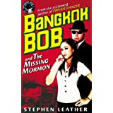 Bangkok Bob and The Missing Mormonby Stephen Leather