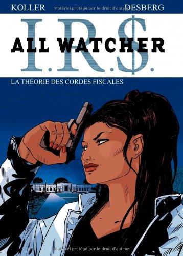 All Watcher T.6 : la théorie des cordes fiscales