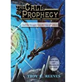 img - for [ { THE CALL OF PROPHECY: AND THE STRUGGLE OVER THE FATE OF CALIYON } ] by Reeves, Troy C (AUTHOR) Mar-10-2013 [ Paperback ] book / textbook / text book