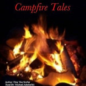 Campfire Tales | [Drac Von Stoller]