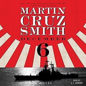 December 6: A Novel Hörbuch von Martin Cruz Smith Gesprochen von: L. J. Ganser
