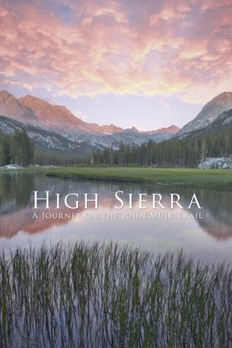 High Sierra: A Journey On The John Muir Trail