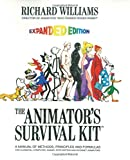The Animator s Survival Kit: A Manual of Methods, Principles and Formulas for Classical, Computer, Games, Stop Motion and Internet Animators