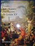echange, troc Xavier Salmon, Musée de Picardie, Musée national des châteaux de Versailles et de Trianon - Versailles: Les chasses exotiques de Louis XV : [exposition]