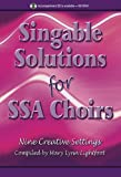Singable Solutions for Ssa Choirs: Nine Creative Settings