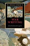 The Cambridge Companion to War Writing (Cambridge Companions to Literature)