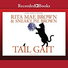 Tail Gait (       UNABRIDGED) by Rita Mae Brown, Sneaky Pie Brown Narrated by Kate Forbes