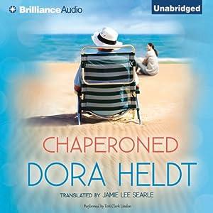 Chaperoned | [Dora Heldt, Jamie Lee Searle (Translator)]