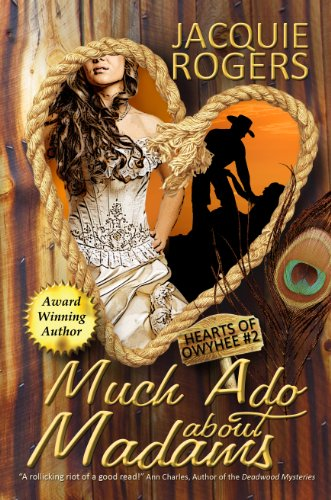 Much Ado About Madams (Hearts of Owyhee Book 2)