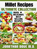 Millet Recipes: The Ultimate Collection - Over 30 Gluten Free Recipes