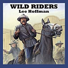 Wild Riders Audiobook by Lee Hoffman Narrated by Jeff Harding