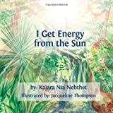 img - for I Get Energy from the Sun book / textbook / text book