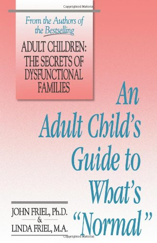 An Adult Child'S Guide To What'S 'Normal'