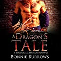 A Dragon's Tale: A Paranormal Shapeshifter Romance Audiobook by Bonnie Burrows Narrated by Sarah Ravenwood