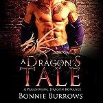 A Dragon's Tale: A Paranormal Shapeshifter Romance | Bonnie Burrows