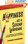 Happiness as a Second Language: A Gui...