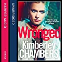 The Wronged Audiobook by Kimberley Chambers Narrated by Annie Aldington