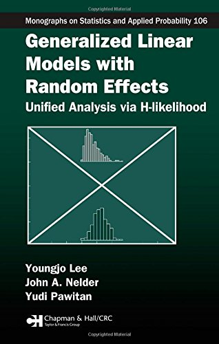 Generalized Linear Models with Random Effects: Unified Analysis via H-likelihood (Chapman & Hall CRC Monographs on Statistics & Applied Probability)