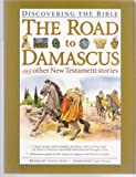 Victoria Parker The Road to Damascus (Discovering the Bible)