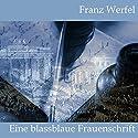 Eine blassblaue Frauenschrift Hörbuch von Franz Werfel Gesprochen von: Jan Koester