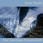 Eine blassblaue Frauenschrift | Franz Werfel