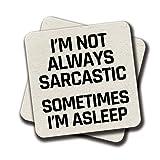 Amey I'm Not Always Sarcastic Sometimes I'm Asleep MDF Coaster 4 x 4 inch (Set of 2)