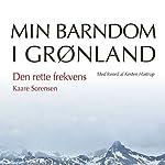 Den rette frekvens (Min barndom i Grønland) | Kaare Sørensen