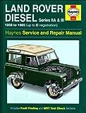 Land Rover Diesel Series IIA and III 1958-85 Service and Repair Manual (Haynes Service and Repair Manuals) J. H. Haynes