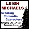 Creating Romantic Characters Audiobook by Leigh Michaels Narrated by Erin Novotny