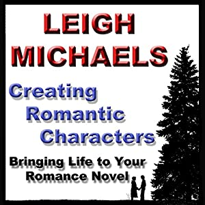 Creating Romantic Characters Audiobook